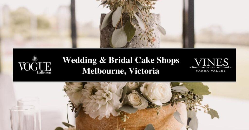 Wedding & Bridal Cake Shops Melbourne, Victoria- COSMO