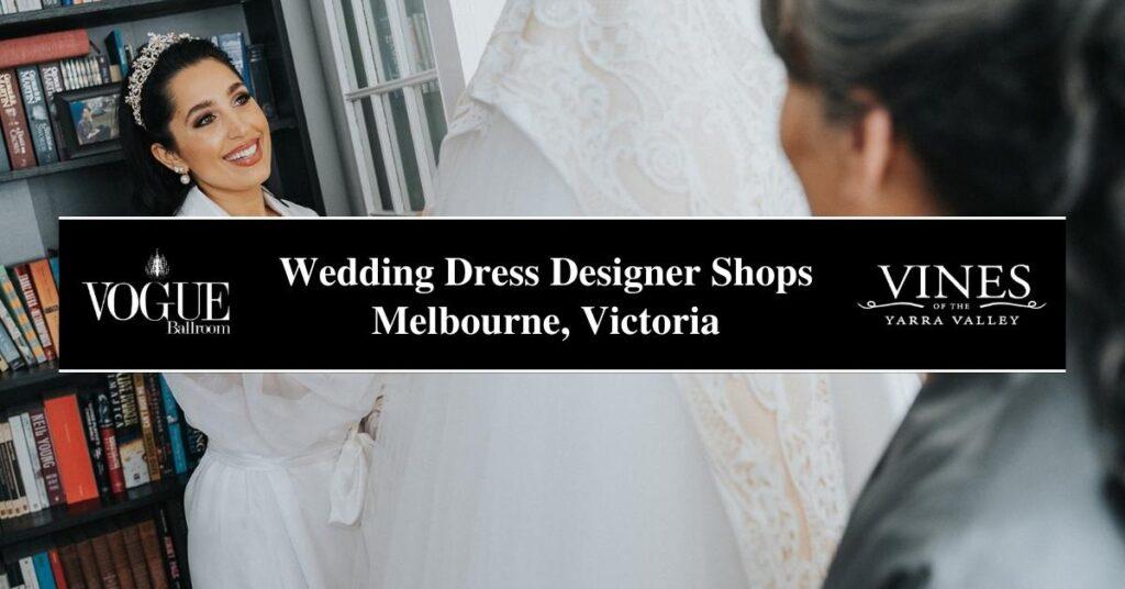 Wedding Dress Designer Shops Melbourne, Victoria- COSMO