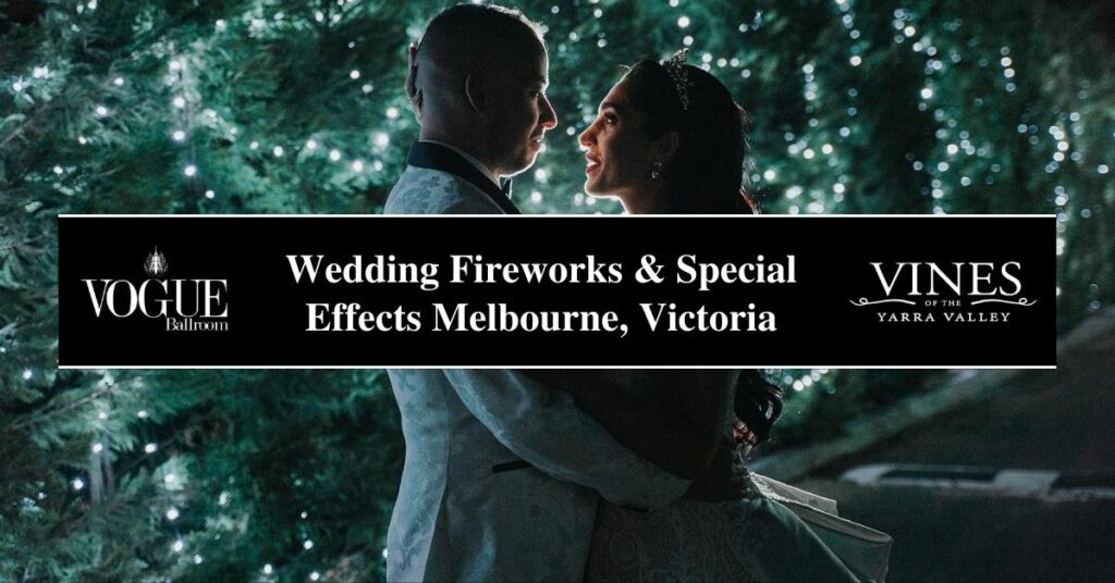 Wedding Fireworks & Special Effects Melbourne, Victoria- COSMO