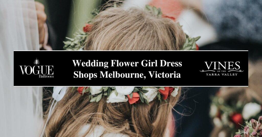 Wedding Flower Girl Dress Shops Melbourne, Victoria- COSMO