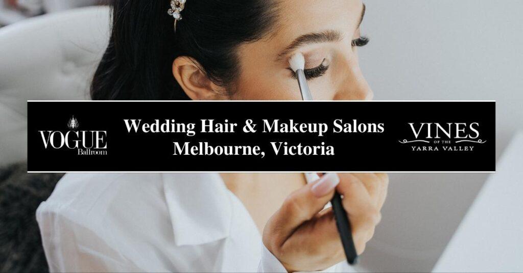 Wedding Hair & Makeup Salons Melbourne, Victoria- COSMO