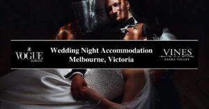 Wedding Night Accommodation Melbourne, Victoria- COSMO